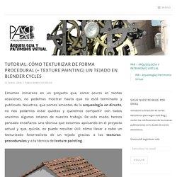 Tutorial: cómo texturizar de forma procedural (+ texture painting) un tejado en Blender Cycles – PAR – Arqueología y Patrimonio Virtual
