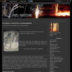Eric Teyssier - La mort en face - Le dossier gladiateurs