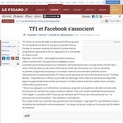 Flash Eco : TF1 et Facebook s'associent