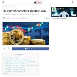 Thị trường Crypto trong giai đoạn 2020 - Sàn Điện Tử