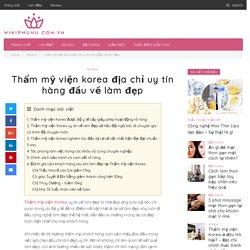 Thẩm mỹ viện Korea uy tín hàng đầu về làm đẹp