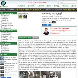 Hệ thống hút bụi gỗ được sản xuất với công nghệ hiện đại từ B&G Việt Nam
