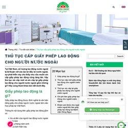 Thủ tục cấp giấy phép lao động cho người nước ngoài ⋆ Hồng Ngọc Hospital