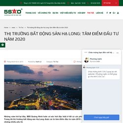 Thị trường bất động sản Hạ Long: tâm điểm đầu tư năm 2020