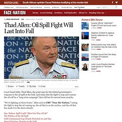 Thad Allen: Oil Spill Fight Will Last Into Fall