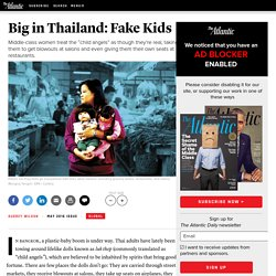 The Thai Craze of Luk Thep, or 'Child Angels'
