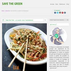Raw Pad Thaï : la salade crue thaïlandaise