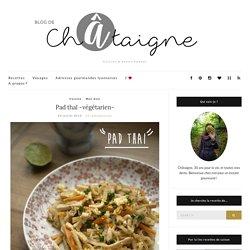 Pad thaï -végétarien- Blog de Châtaigne