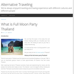 What is Full Moon Party Thailand – Alternative Traveling