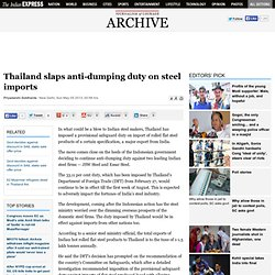 Thailand slaps anti-dumping duty on steel imports - Indian Express - Pale Moon