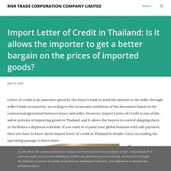 Import Letter of Credit in Thailand: Is it allows the importer to get a better bargain on the prices of imported goods?
