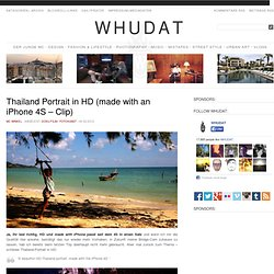 Thailand Portrait in HD (made with an iPhone 4S – Clip) > Doku, Film-/ Fotokunst > 4s, asia, camera, clip, flick, hd, iphone, portrait