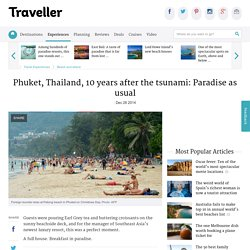 Phuket, Thailand, 10 years after the tsunami: Paradise as usual