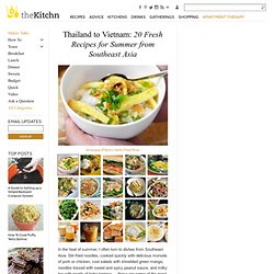 Thailand to Vietnam: 20 Fresh Recipes for Summer from Southeast Asia
