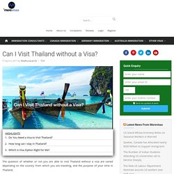 Can I Visit Thailand without a Visa?