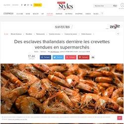 Des esclaves thaïlandais derrière les crevettes vendues en supermarchés - L'Express Styles