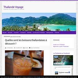 Quelles sont les boissons thaïlandaises à découvrir ?