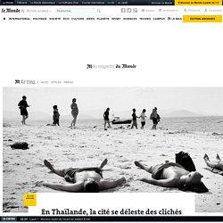 En Thaïlande, la cité se déleste des clichés