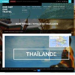 Thailande : Récits et Conseils pour voyager en indépendant