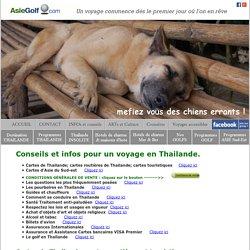Thailande Asie - Informations pratiques Conseils Santé Carte routière Visas Assurance Pourboire