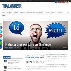 14 choses à ne pas faire en Thaïlande