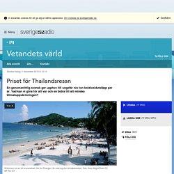 Priset för Thailandsresan 11 december 2015 kl 12:10 - Vetandets värld