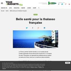 Belle santé pour la thalasso française - Tous les budgets
