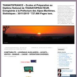 THANATOFRANCE – Ecoles et Préparation au Diplôme National de THANATOPRACTEUR. Enregistrée à la Préfecture des Alpes-Maritimes. Statistiques : 30/11/2015 *