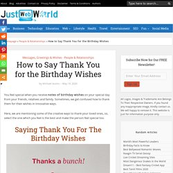 How to Say Thank You for Your Birthday Wishes (Thank You Notes)