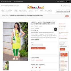 THANKAR MULTY DESIGNER HEAVY SILK CREPE SEMI-STITCHED KURTI - Thankar