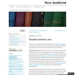 Thankful Archivist: 2011 « NewArchivist
