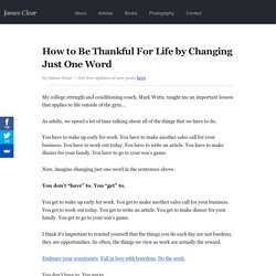 How to Be Thankful For Life by Changing Just One Word
