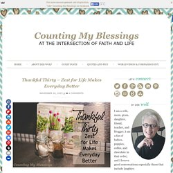 Thankful Thirty - Zest for Life Makes Everyday Better - Counting My Blessings