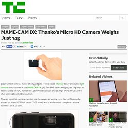 MAME-CAM DX: Thanko's Micro HD Camera Weighs Just 14g