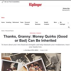 Thanks, Granny: Money Quirks (Good or Bad) Can Be Inherited