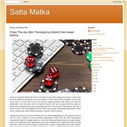 Satta Matka: Poker The day after Thanksgiving Altered Web based Betting