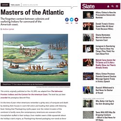 Thanksgiving myth: Native Americans weren't passive and land-bound. They were masters of the Atlantic.