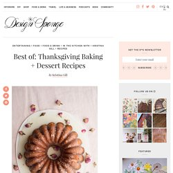 Best of: Thanksgiving Baking + Dessert Recipes – Design*Sponge