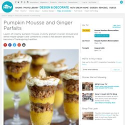 HGTV's recipe for a Thanksgiving pumpkin mousse parfait with maple ginger cake