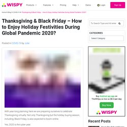 Thanksgiving & Black Friday - How to Enjoy Holiday Festivities During Global Pandemic 2020?