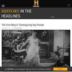 The First Macy's Thanksgiving Day Parade - History in the Headlines
