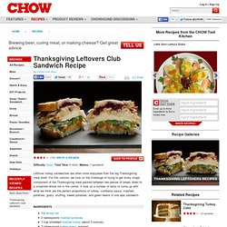 Thanksgiving Leftovers Club Sandwich Recipe