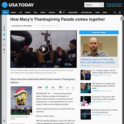 How Macy's Thanksgiving Parade comes together