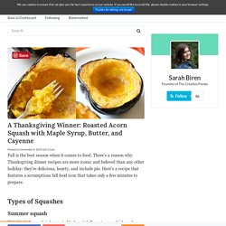 A Thanksgiving Winner: Roasted Acorn Squash with Maple Syrup, Butter, and Cayenne