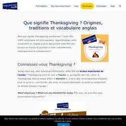 Thanksgiving : signification, origines et vocabulaire anglais