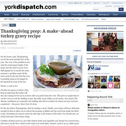 Thanksgiving prep: A make-ahead turkey gravy recipe