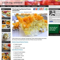 Thanksgiving Mashed Potato Threesome - Vegetarian and Vegan Recipes