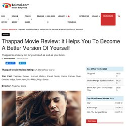 Thappad Movie Review: It Helps You To Become A Better Version Of Yourself