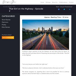 That Girl On The Highway Episode 2 - Short Stories By Darpan Jha