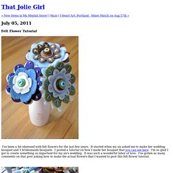 That Jolie Girl: Felt Flower Tutorial